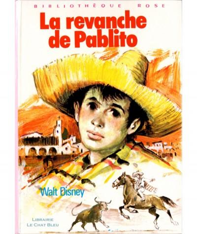 La revanche de Pablito (Walt Disney) - Bibliothèque Rose - Hachette