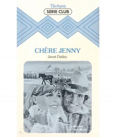 Chère Jenny (Janet Dailey) - Harlequin Série Club N° 133