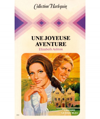 Une joyeuse aventure (Elizabeth Ashton) - Collection Harlequin N° 211