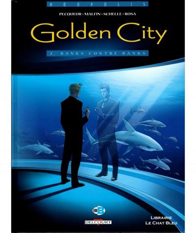Golden City T2 : Banks contre Banks (Nicolas Malfin, Daniel Pecqueur) - Editions Delcourt