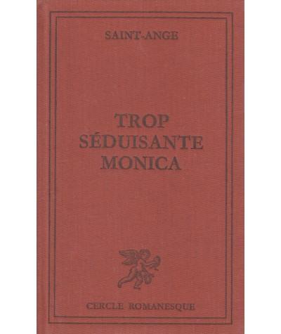 Trop séduisante Monica (Saint-Ange) - Cercle romanesque - Tallandier