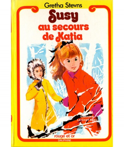 Susy au secours de Katia (Gretha Stevns) - Bibliothèque Rouge et Or Dauphine N° 284