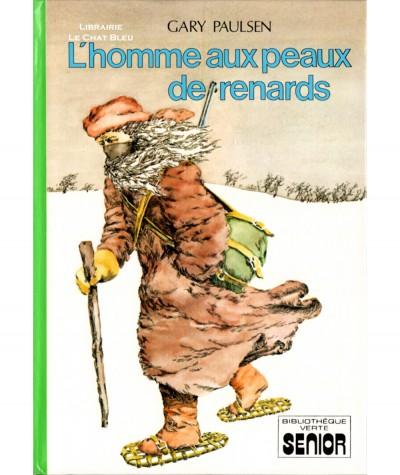 L'homme aux peaux de renards (Gary Paulsen) - Bibliothèque verte - Hachette