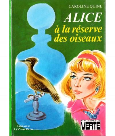Alice à la réserve des oiseaux (Caroline Quine) - Bibliothèque verte - Hachette