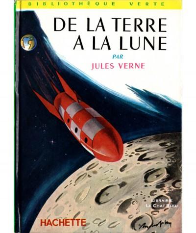 De la Terre à la Lune (Jules Verne) - Bibliothèque verte N° 15 - Hachette