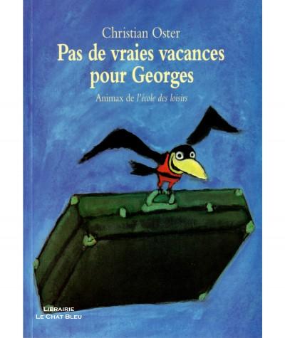 Pas de vraies vacances pour Georges (Christian Oster) - Collection Animax - L'école des loisirs