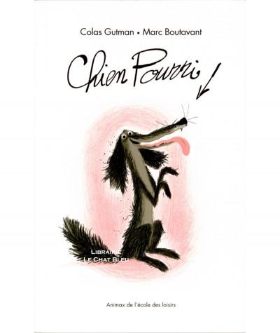 Chien Pourri (Colas Gutman, Marc Boutavant) - Collection Animax - L'école des loisirs