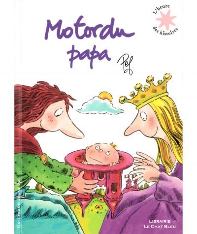 Motordu papa (Pef) - L'heure des histoires - Gallimard