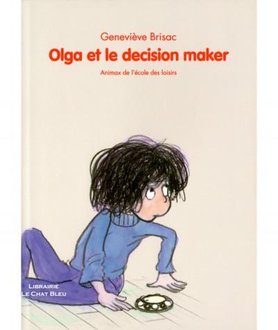 Olga et le décision maker (Geneviève Brisac) - Collection Animax - L'école des loisirs