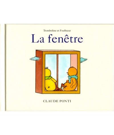 Tromboline et Foulebazar : La fenêtre (Claude Pont) - L'école des loisirs