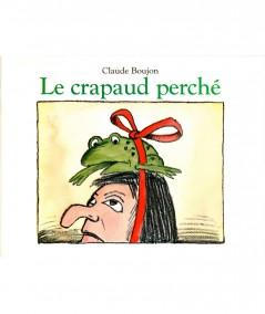 Le crapaud perché (Claude Boujon) - L'école des loisirs