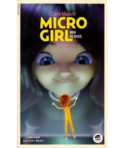 Micro girl T3 : Brin de soleil (Claire Mazard) - OSKAR Jeunesse