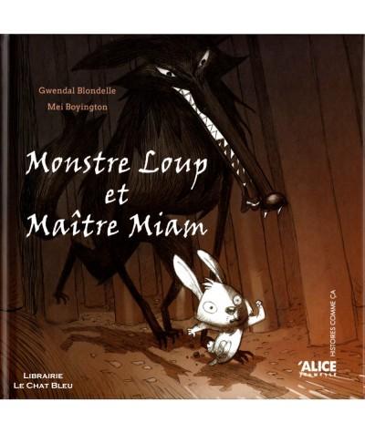 Monstre Loup et Maître Miam (Mei Boyington) - ALICE Jeunesse