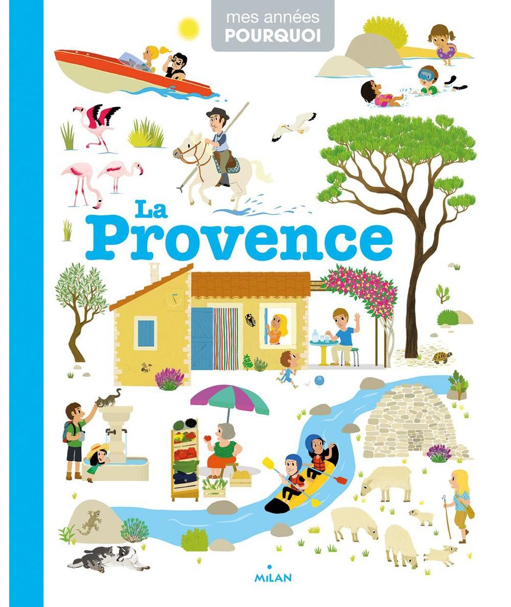 Mes années POURQUOI : La Provence (Géraldine Surles) - Milan Jeunesse
