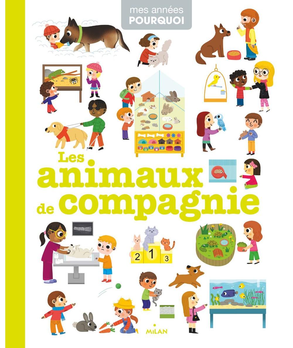 Mes années POURQUOI : Les animaux de compagnie (Pascale Hédelin) - Milan Jeunesse