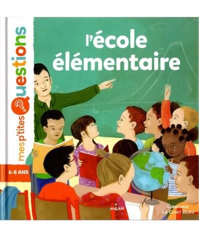Mes p'tites questions : L'école élémentaire (Pascale Hédelin) - MILAN Jeunesse