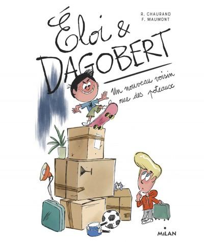 Eloi & Dagobert T1 : Un nouveau voisin rue des Poteaux - MILAN Jeunesse