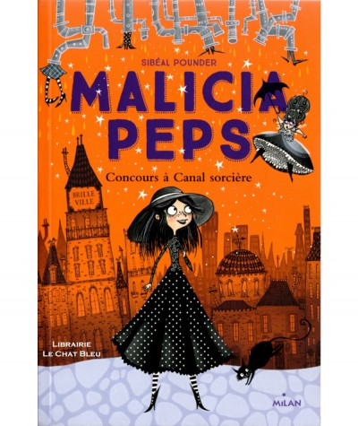 Malicia Peps T1 : Concours à Canal sorcière - MILAN Jeunesse