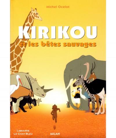 Kirikou et les bêtes sauvages (Michel Ocelot) - Milan Jeunesse