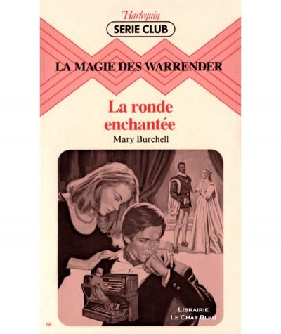 La magie des Warrender : La ronde enchantée (Mary Burchell) - Harlequin Série Club N° 66