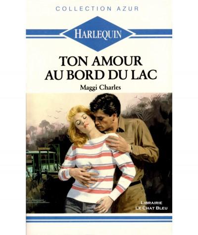 Ton amour au bord du lac (Maggi Charles) - Harlequin Azur N° 923