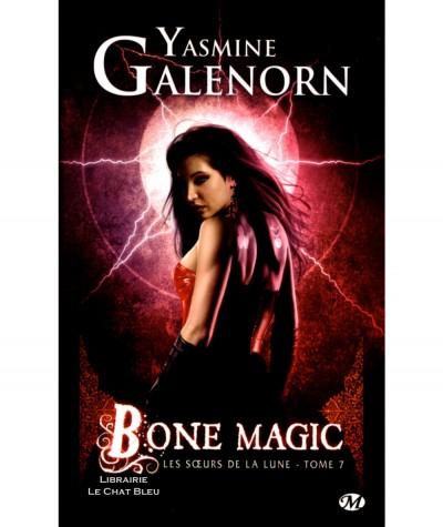 Les soeurs de la lune T7 : Bone Magic (Yasmine Galenorn) - Collection Bit-Lit - Editions Milady