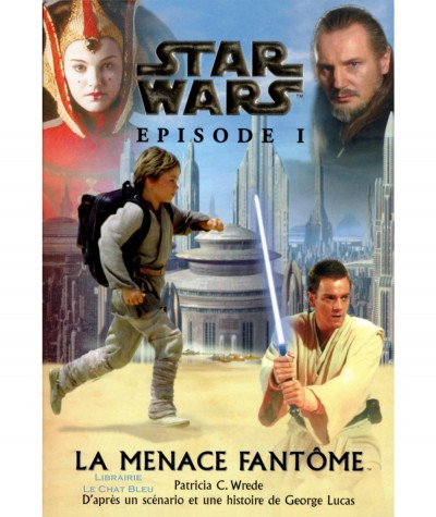 STAR WARS Episode I : La menace fantôme (Patricia C. Wrede) - Pocket Jeunesse N° 533