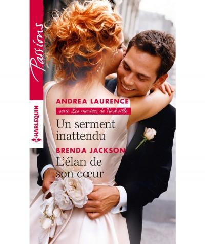 Un serment inattendu (Andrea Laurence) - L'élan de son coeur (Brenda Jackson)- Harlequin Passions N° 623