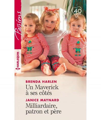 Un Maverick à ses côtés (Brenda Harlen) - Milliardaire, patron et père (Janice Maynard) - Harlequin Passions N° 763