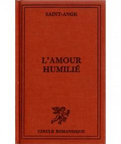 L'amour humilié (Saint-Ange) - Cercle romanesque - Editions Tallandier