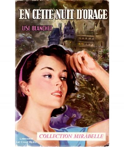 En cette nuit d'orage (Lise Blanchet) - Mirabelle N° 87 - Editions des Remparts