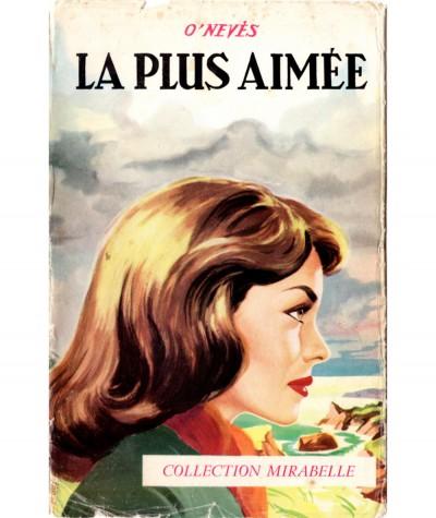 La plus aimée (O'Nevès) - Collection Mirabelle N° 99 - Editions des Remparts