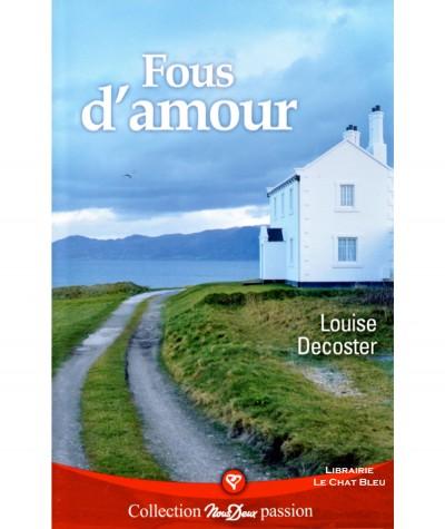 Fous d'amour (Louise Decoster) - Roman Nous Deux N° 251