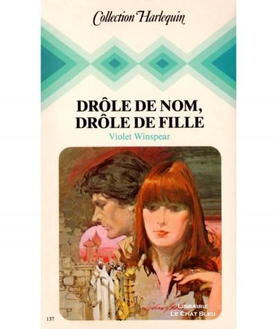 Drôle de nom, drôle de fille (Violet Winspear) - Collection Harlequin N° 137