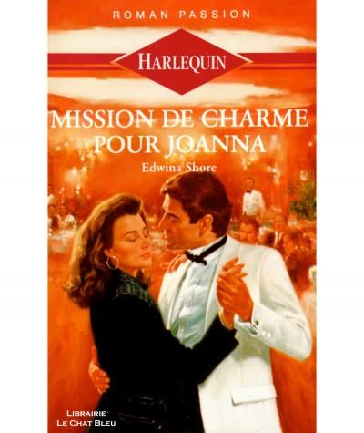 Mission de charme pour Joanna (Edwina Shore) - Harlequin Roman passion N° 7