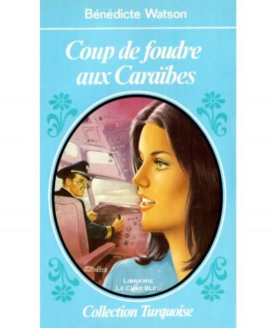 Coup de foudre aux Caraïbes (Bénédicte Watson) - Turquoise N° 4 - Presses de la Cité