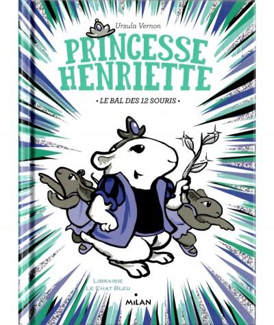 Princesse Henriette T2 : Le bal des 12 souris (Ursula Vernon) - MILAN Jeunesse