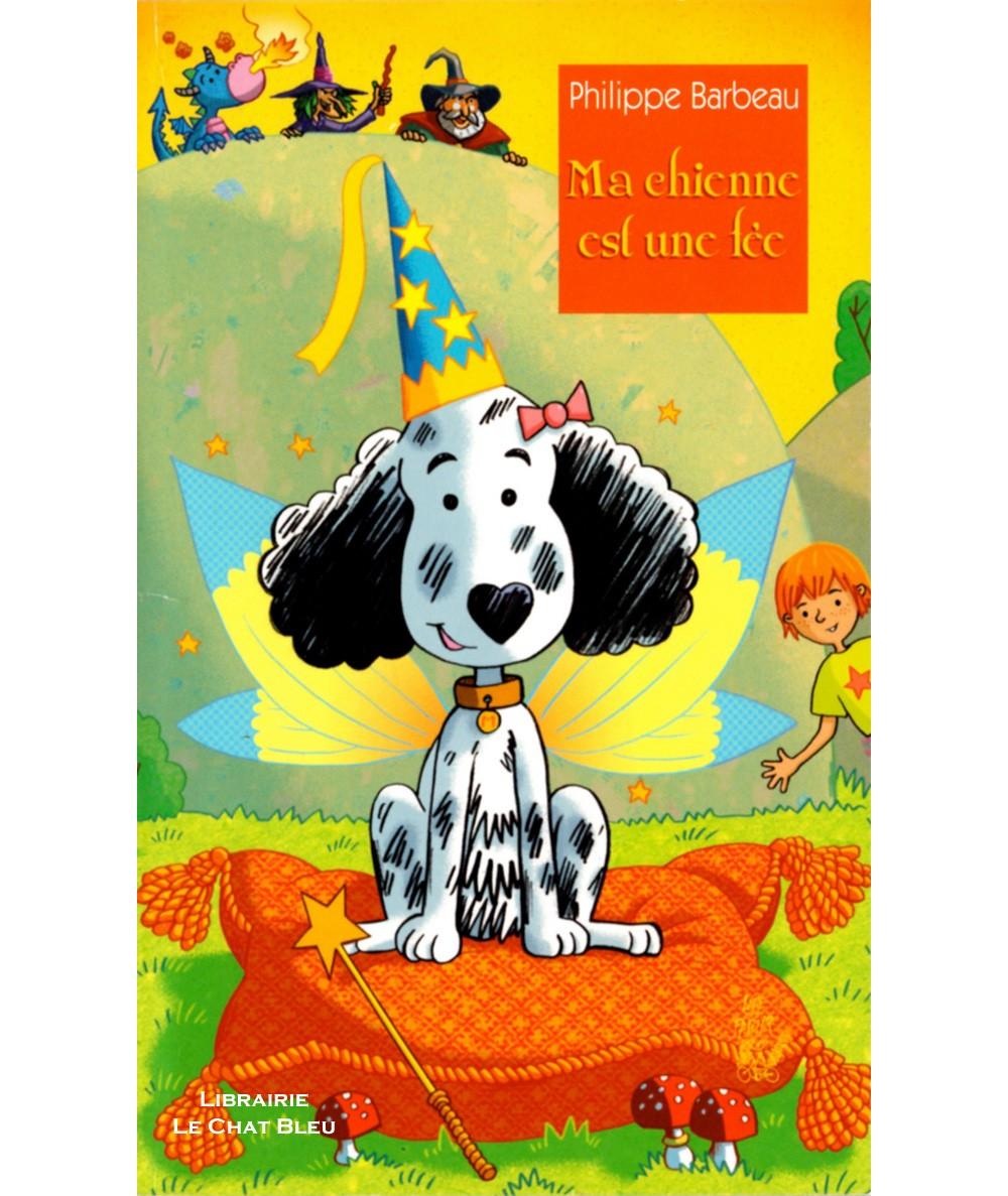 Ma chienne est une fée (Philippe Barbeau) - Editions Lire c'est partir