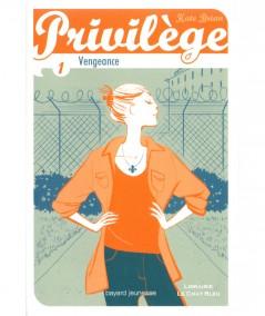 Privilège T1 : Vengeance (Kate Brian) - Bayard jeunesse