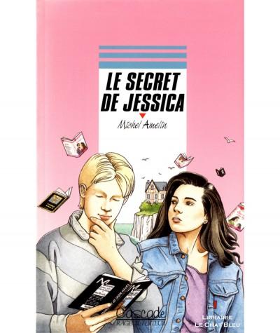 Le secret de Jessica (Michel Amelin) - Collection Cascade - Rageot-Editeur