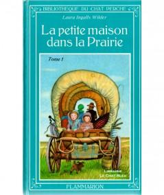 La petite maison dans la prairie T1 (Laura Ingalls Wilder) - Flammarion