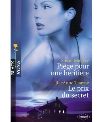 Piège pour une héritière (Susan Mallery) - Le prix du secret (RaeAnne Thayne) - Harlequin Black Rose N° 32