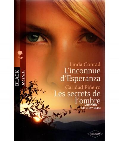 L'inconnue d'Esperanza (Linda Conrad) - Les secrets de l'ombre (Caridad Piñeiro) - Harlequin Black Rose N° 103