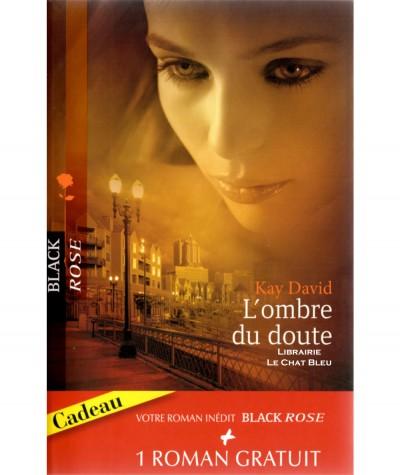 L'ombre du doute (Kay David) - La machination (Harper Allen) - Harlequin Black Rose N° 81