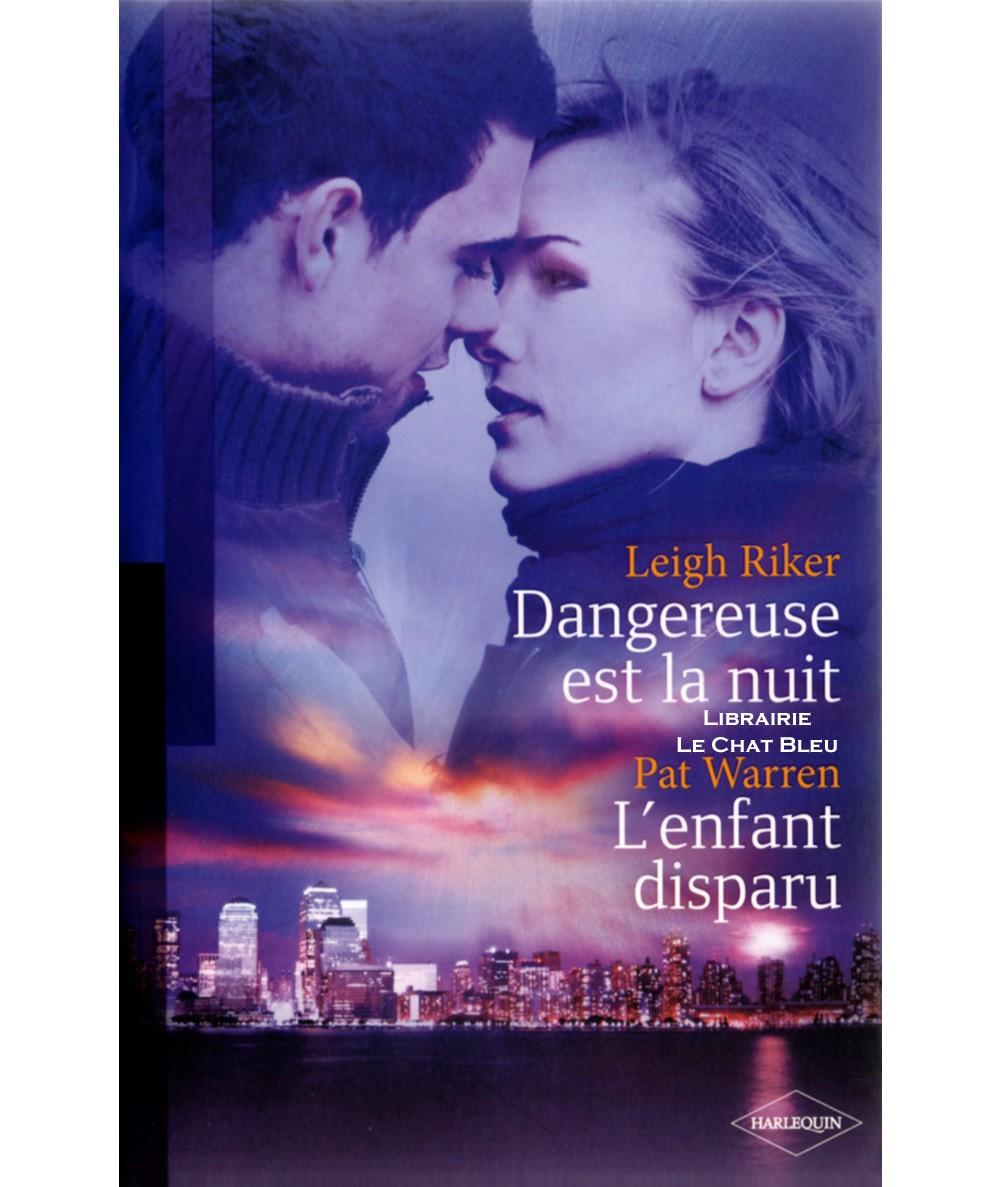 Dangereuse est la nuit (Leigh Riker) - L'enfant disparu (Pat Warren) - Harlequin Black Rose N° 115