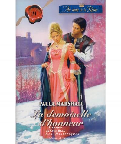 Au nom de la Reine T1 : La demoiselle d'honneur (Paula Marshall) - Harlequin Les Historiques N° 341