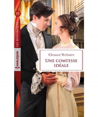 Une comtesse idéale (Eleanor Webster) - Harlequin Les Historiques N° 761