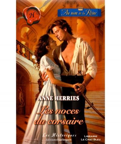 Au nom de la Reine T3 : Les noces du corsaire (Anne Herries) - Harlequin Les Historiques N° 347