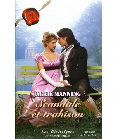 Scandale et trahison (Jackie Manning) - Harlequin Les Historiques N° 306