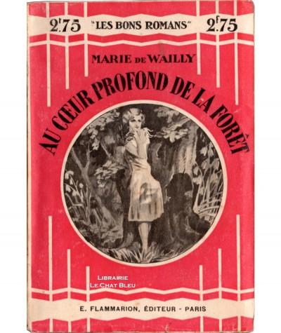 Au coeur profond de la forêt (Marie de Wailly) - Les Bons Romans N° 22 - Flammarion